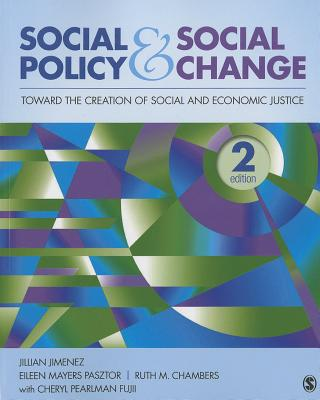 Social Policy and Social Change: Toward the Creation of Social and Economic Justice Cover Image