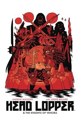 Head Lopper Volume 3: Head Lopper & the Knights of Venora Cover Image