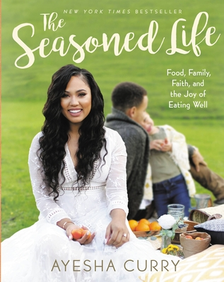 The Seasoned Life: Food, Family, Faith, and the Joy of Eating Well Cover Image