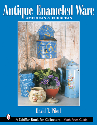 Antique Enameled Ware: American & European Cover Image