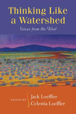 Thinking Like a Watershed: Voices from the West Cover Image