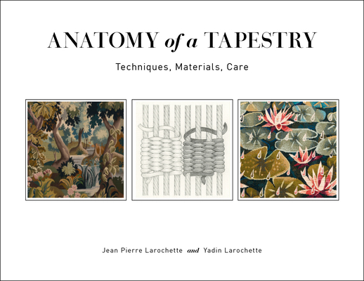 Anatomy of a Tapestry: Techniques, Materials, Care Cover Image
