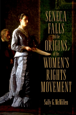 Seneca Falls and the Origins of the Women's Rights Movement: Pivotal Moments in American History Cover Image