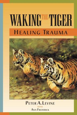 Waking the Tiger Healing Trauma Cover
