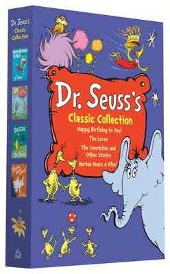 Dr. Seuss's Classic Collection: Happy Birthday to You!; Horton Hears a Who!; The Lorax; The Sneetches and Other Stories (Classic Seuss) Cover Image