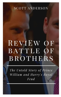 Review of Battle of Brothers: The Untold Story of Prince William and Harry's Royal Feud cover
