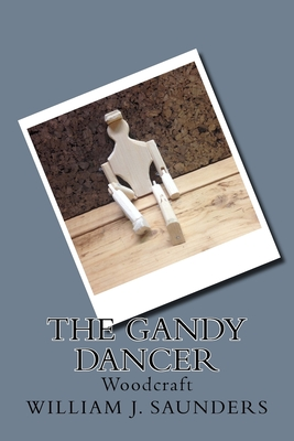 The Gandy Dancer: Woodcraft Cover Image
