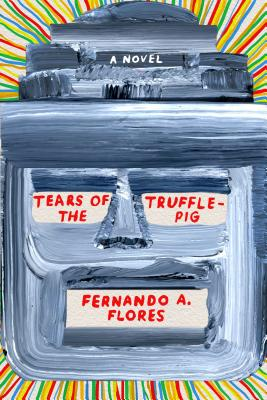 Tears of the Trufflepig: A Novel Cover Image