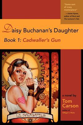Daisy Buchanan's Daughter Book 1: Cadwaller's Gun: Book 1: Cadwaller's Gun Cover Image
