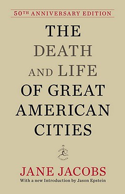 The Death and Life of Great American Cities: 50th Anniversary Edition Cover Image