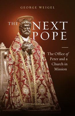 The Next Pope: The Office of Peter and A Church in Mission Cover Image
