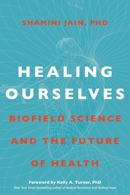 Healing Ourselves: Biofield Science and the Future of Health Cover Image
