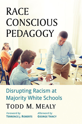 Race Conscious Pedagogy: Disrupting Racism at Majority White Schools cover