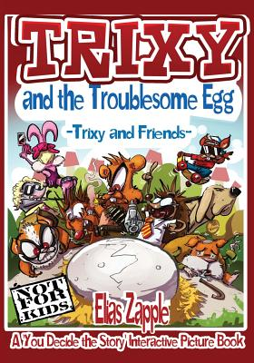 Trixy and the Troublesome Egg: Trixy and Friends Cover Image