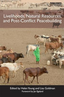 Livelihoods, Natural Resources, and Post-Conflict Peacebuilding (Post-Conflict Peacebuilding and Natural Resource Management #4) Cover Image