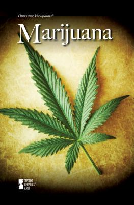 Marijuana (Opposing Viewpoints (Library)) Cover Image