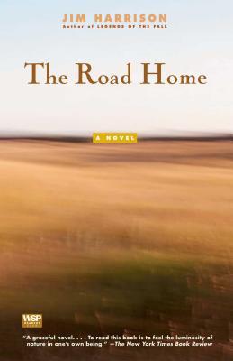 The Road HomeJim Harrison