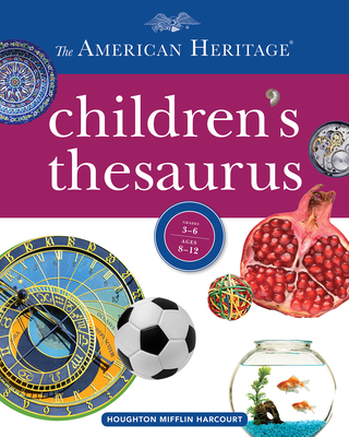 The American Heritage Children's Thesaurus by Houghton Mifflin Harcourt
