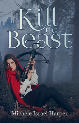 Kill the Beast: Book One of the Beast Hunters Cover Image