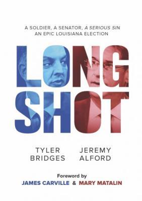 LONG SHOT: A Soldier, A Senator, A Serious Sin, An Epic Louisiana Election Cover Image