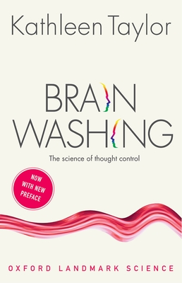 Brainwashing: The Science of Thought Control (Oxford Landmark Science) Cover Image