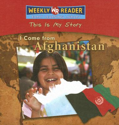 Cover for I Come from Afghanistan (This Is My Story)