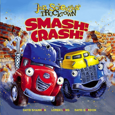Smash!Crash! (Jon Scieszka's Trucktown) Cover Image