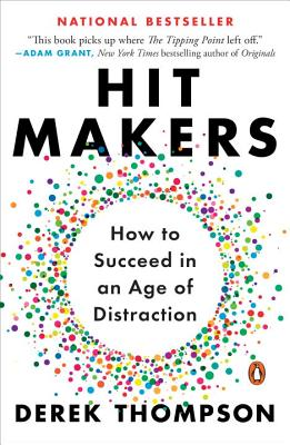 Hit Makers: How to Succeed in an Age of Distraction Cover Image