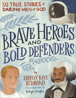 Brave Heroes and Bold Defenders: 50 True Stories of Daring Men of God Cover Image