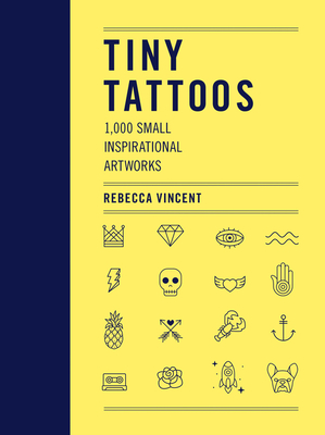 Tiny Tattoos: 1,000 Small Inspirational Artworks Cover Image