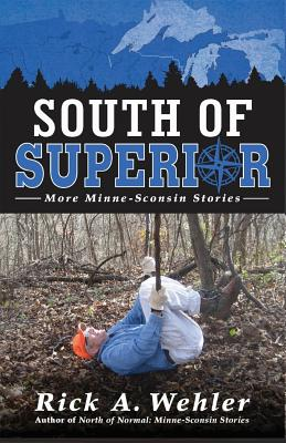 South of Superior: More Minne-Sconsin Stories Cover Image