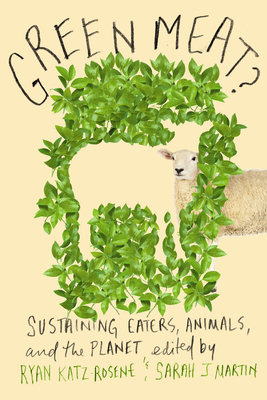 Green Meat?: Sustaining Eaters, Animals, and the Planet Cover Image