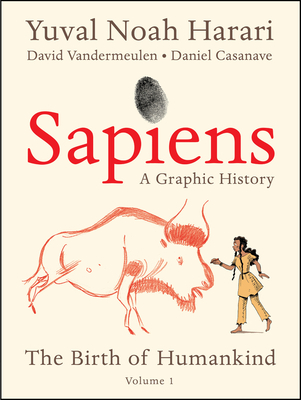 Sapiens: A Graphic History: The Birth of Humankind (Vol. 1) Cover Image