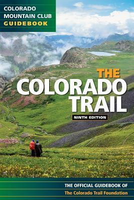 Colorado Trail 9th Edition (Colorado Mountain Club Guidebooks) Cover Image
