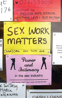 Sex Work Matters: Exploring Money, Power, and Intimacy in the Sex Industry Cover Image