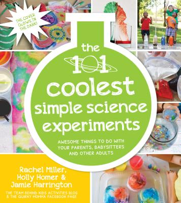 The 101 Coolest Simple Science Experiments Cover