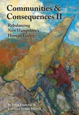Communities and Consequences II: Rebalancing New Hampshire's Human Ecology Cover Image