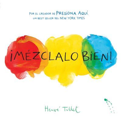 ¡Mézclalo Bien! (Mix It Up! Spanish Edition) cover
