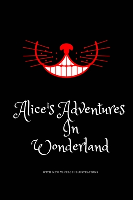 Alice's Adventures in Wonderland: Favorite Classic with Vintage Illustrations Cover Image