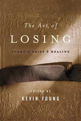 The Art of Losing: Poems of Grief and Healing Cover Image