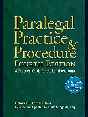 Paralegal Practice & Procedure Fourth Edition: A Practical Guide for the Legal Assistant Cover Image