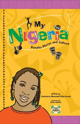 My Nigeria - People, Places and Culture Cover Image