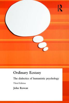 Ordinary Ecstasy: The Dialectics of Humanistic Psychology Cover Image