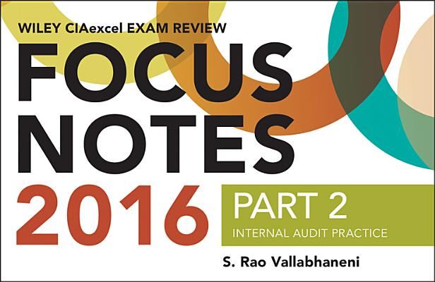 Wiley Ciaexcel Exam Review 2016 Focus Notes: Part 2, Internal Audit Practice Cover Image