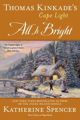 Thomas Kinkade's Cape Light: All is Bright (A Cape Light Novel #15) Cover Image