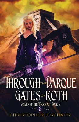 Through the Darque Gates of Koth Cover Image