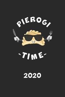 Pierogi Time 2020: Kalender Polen Herkunft - Piroggen Piroggi Planer - Polnisches Essen Terminplaner - Terminkalender Wochenplaner, Monat Cover Image