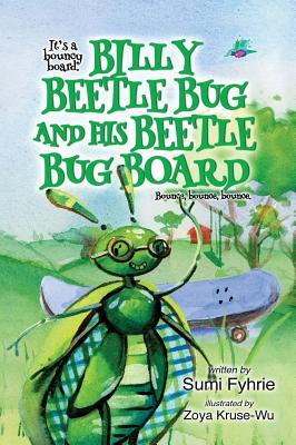 Billy Beetle Bug and His Beetle Bug Board: Bounce, Bounce, Bounce (Reading #1) Cover Image