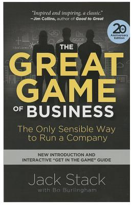 The Great Game of Business, Expanded and Updated: The Only Sensible Way to Run a Company Cover Image