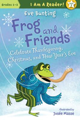 Frog and Friends Celebrate Thanksgiving, Christmas, and New Year's Eve (I Am a Reader!: Grades 1-2 #8) Cover Image